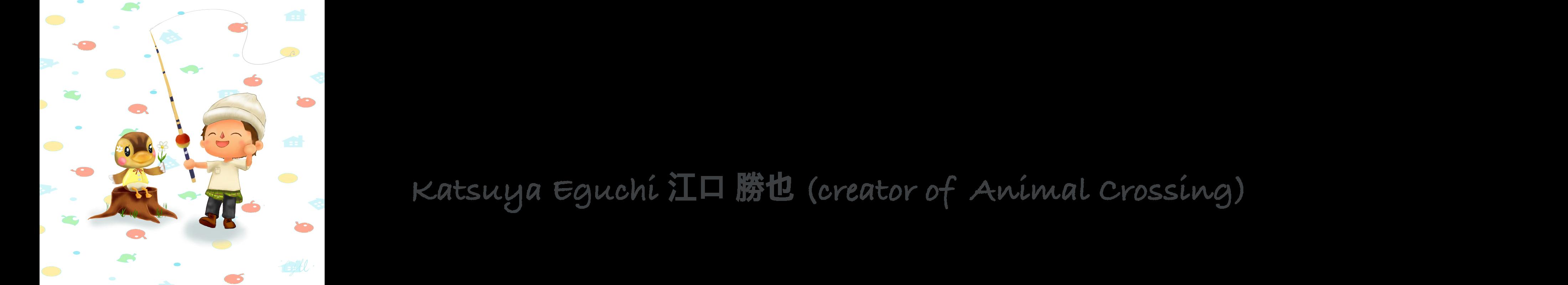 CrossingCharmHeader: A Quote by Katsuya Eguchi